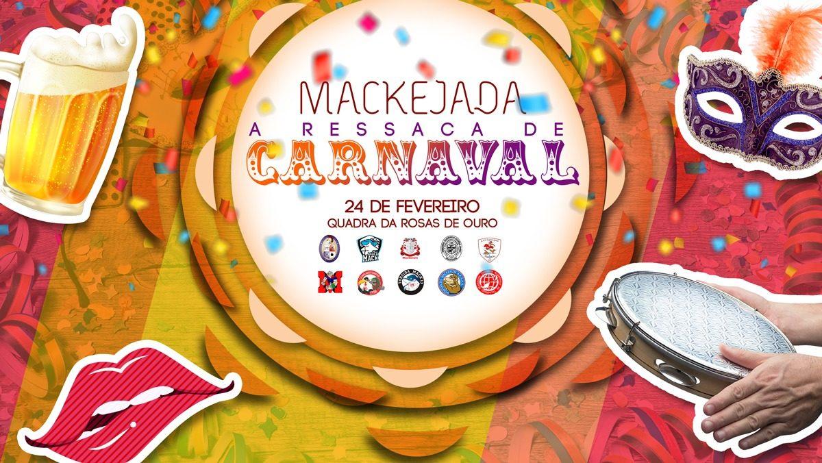 5 motivos pra ir na Mackejada – Ressaca de Carnaval