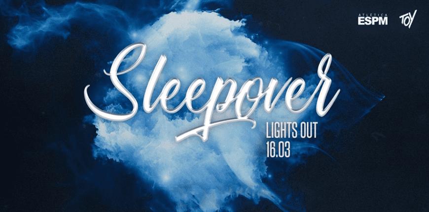 Cinco motivos para ir ao ESPM Sleepover – Lights Out