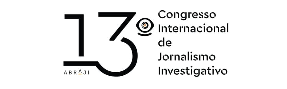 Confira o que aconteceu no 13° Congresso de Jornalismo Investigativo