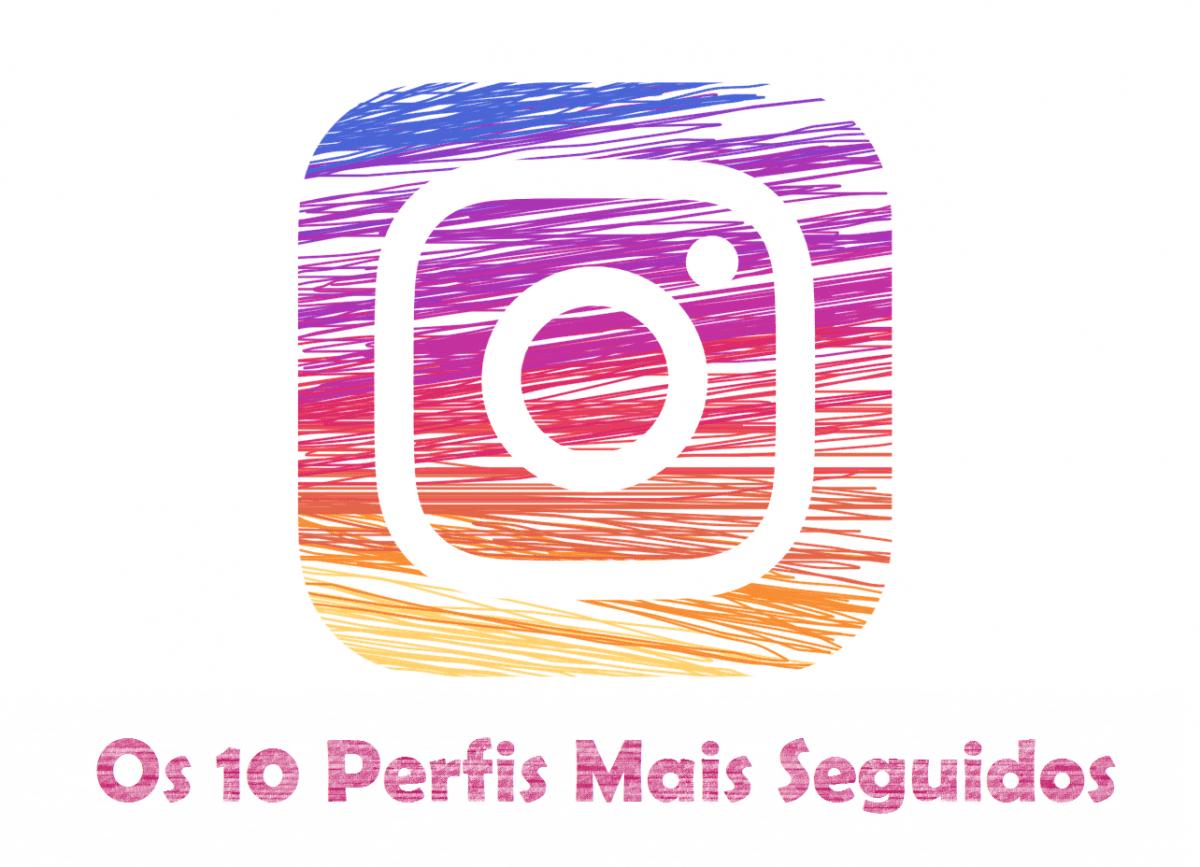 Os 10 perfis de Instagram mais seguidos do Brasil