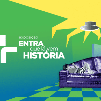 Exposição Entra que Lá vem História - 50 anos da TV Cultura