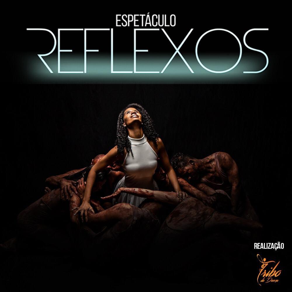 Em cartaz: Espetáculo de Dança Reflexos