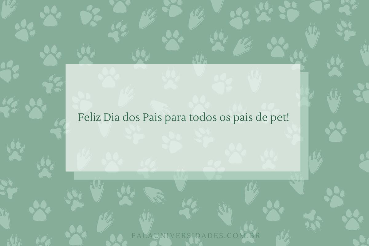 Mensagem emocionate de Dia dos Pais de Pet.