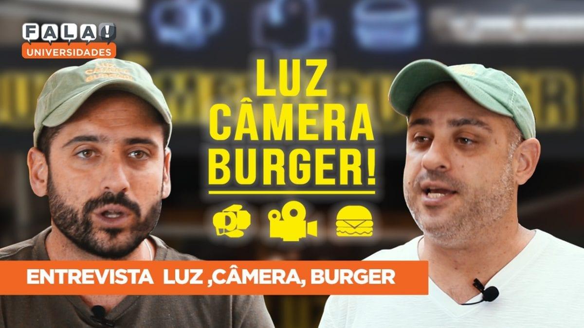 Fala! bateu um papo com Luz, Câmera, Burger!