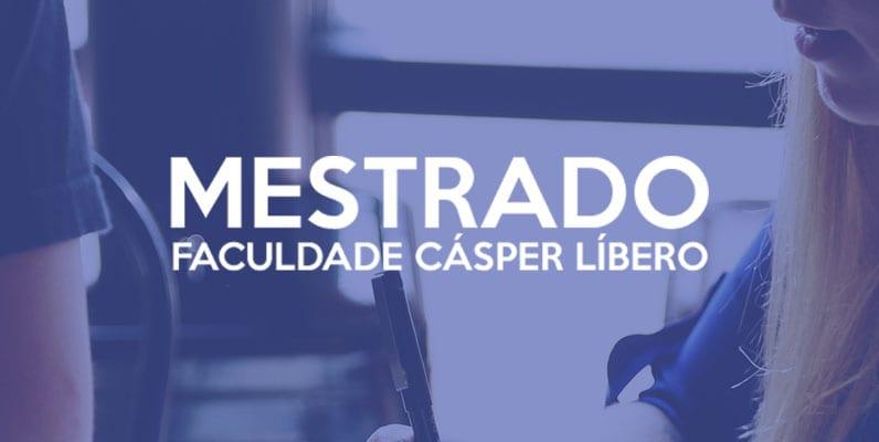 Cásper Líbero: Mestrado abre inscrições para o 1º semestre de 2020