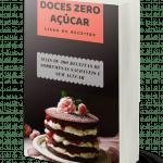 Doces Zero Açúcar: Coma o quanto quiser e continue a emagrecer