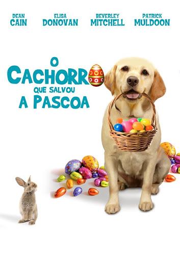 O Cachorro que Salvou a Páscoa (2014)   Foto: Reprodução
