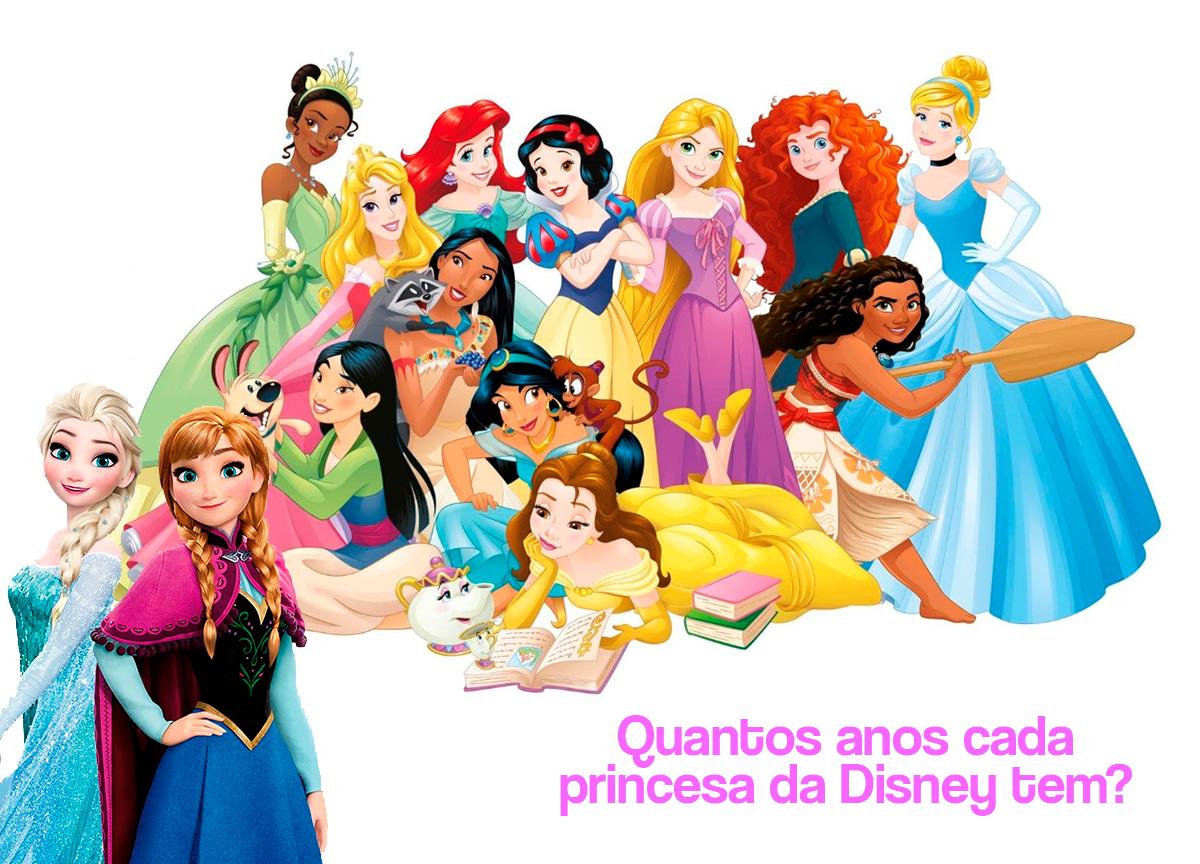 Princesas da Disney: Quantos anos tem cada princesa?