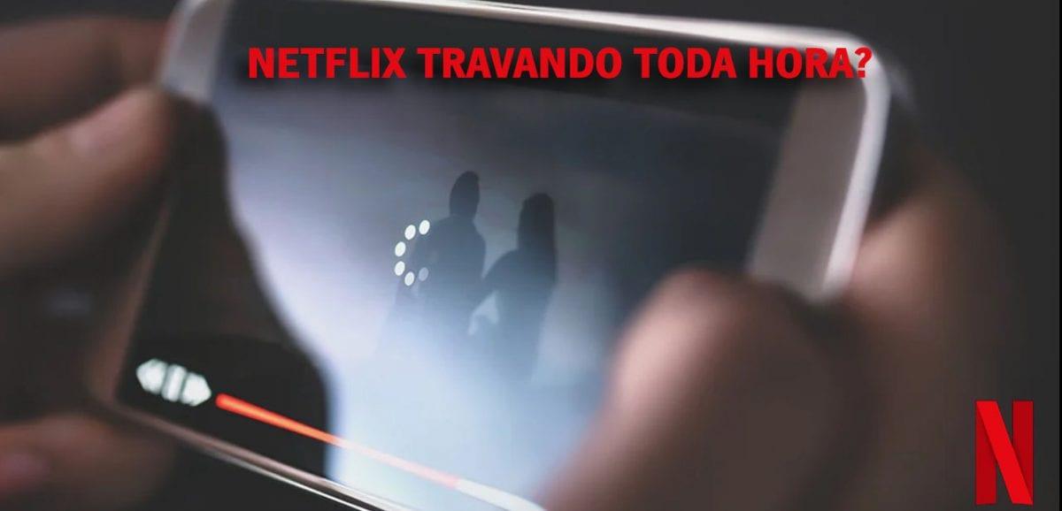 Netflix travando? Entenda por que o seu streaming trava