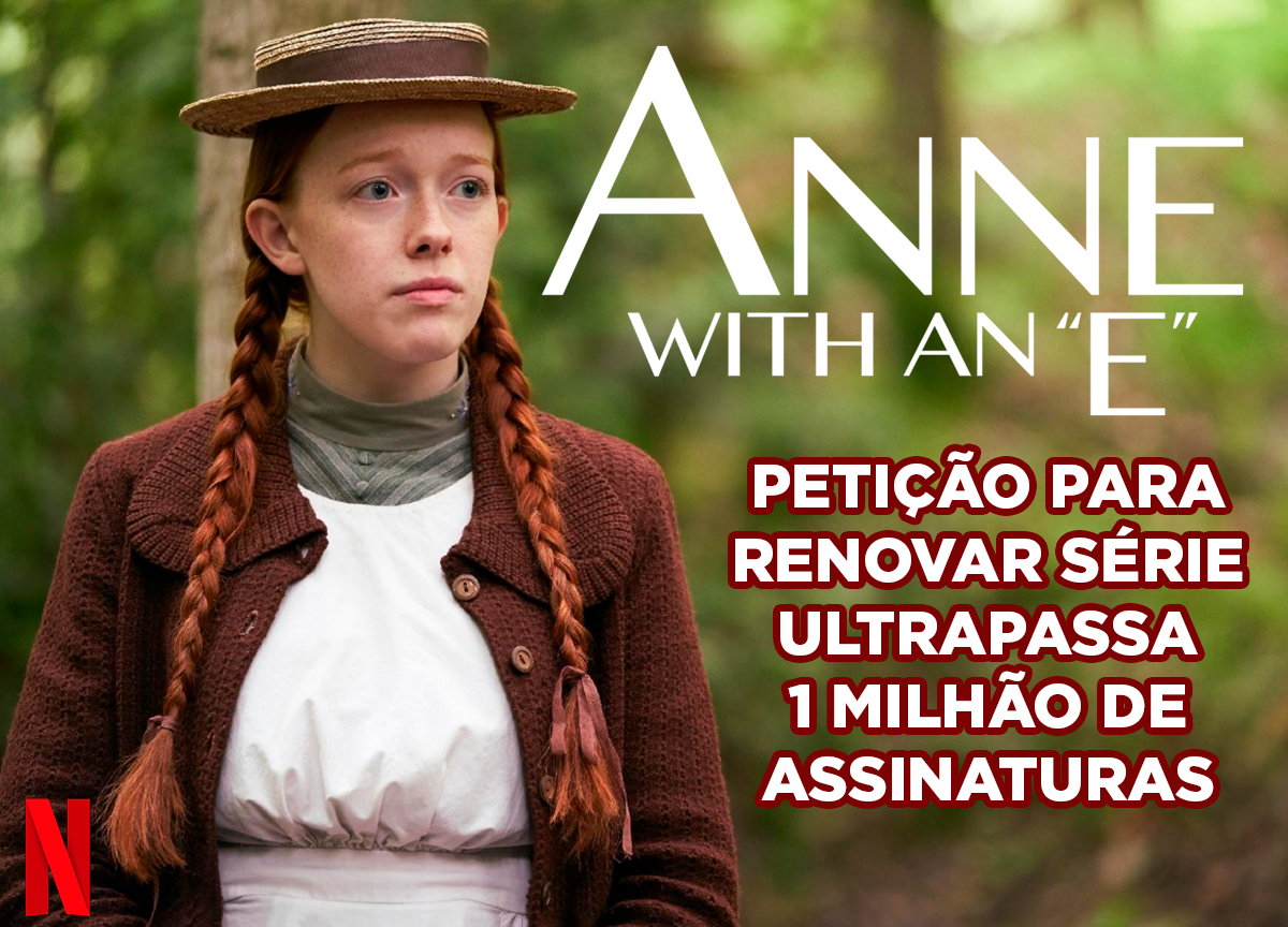 'Anne With an E': Petição para renovar série tem 1 milhão de assinaturas