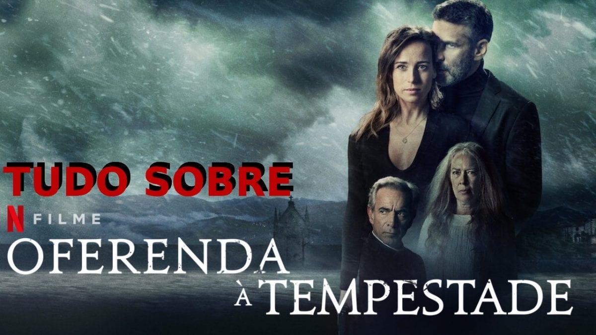 'Oferenda à Tempestade': O último filme da trilogia de suspense