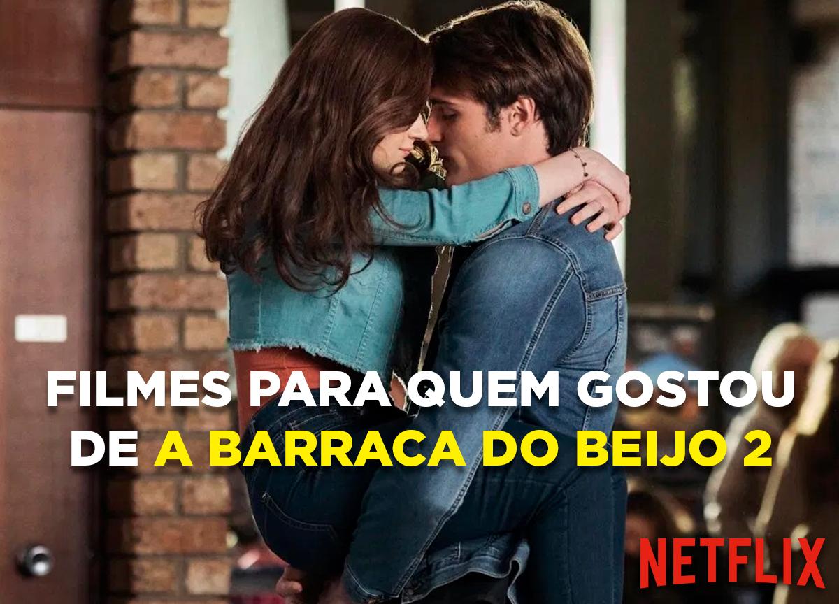 'A Barraca do Beijo 2': 8 filmes para quem gostou do Original Netflix