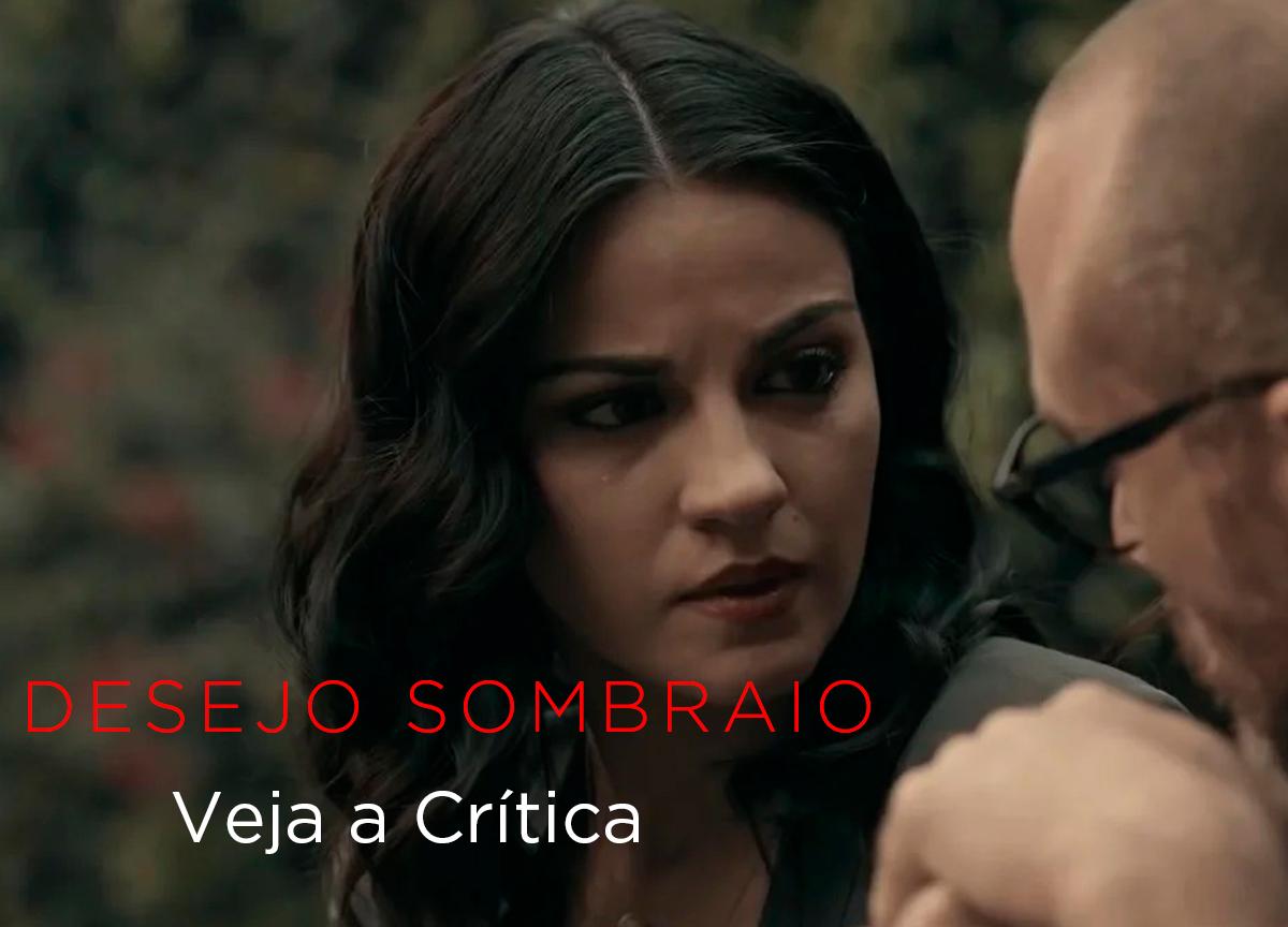 'Desejo Sombrio' na Netflix: Veja a crítica da série de suspense