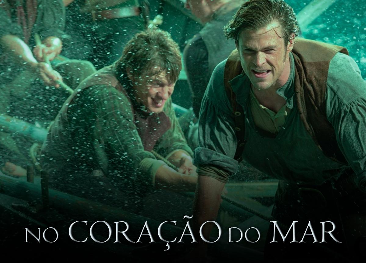 'No Coração do Mar': filme é destaque na Netflix e ocupa o TOP 10