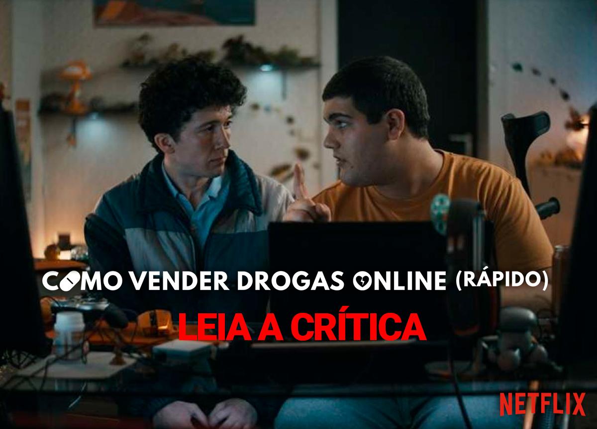 'Como Vender Drogas Online (Rápido)': Leia a crítica da série