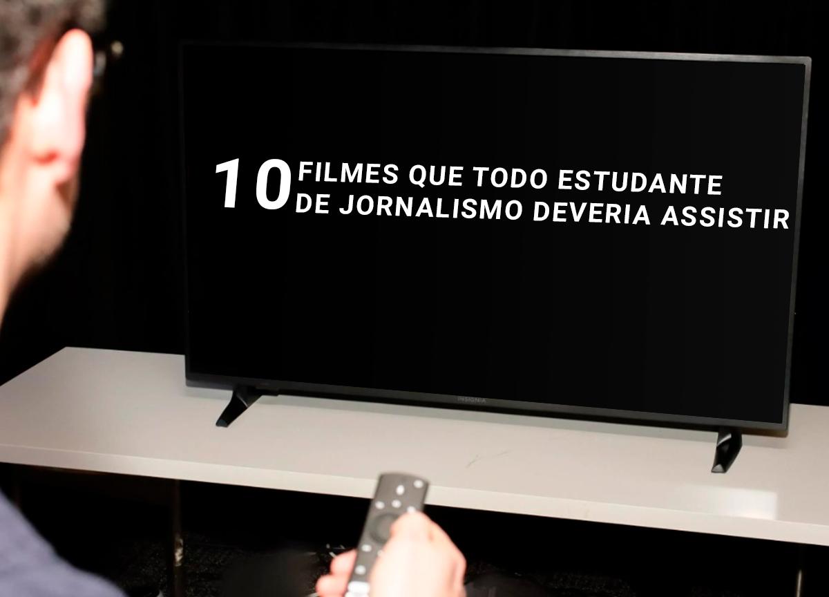 10 filmes que todo estudante de jornalismo deveria assistir