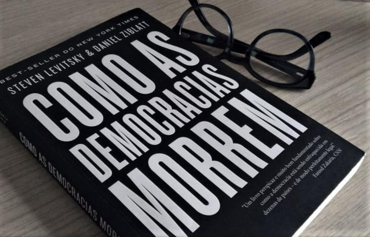 'Como as Democracias Morrem' – Resenha crítica do livro