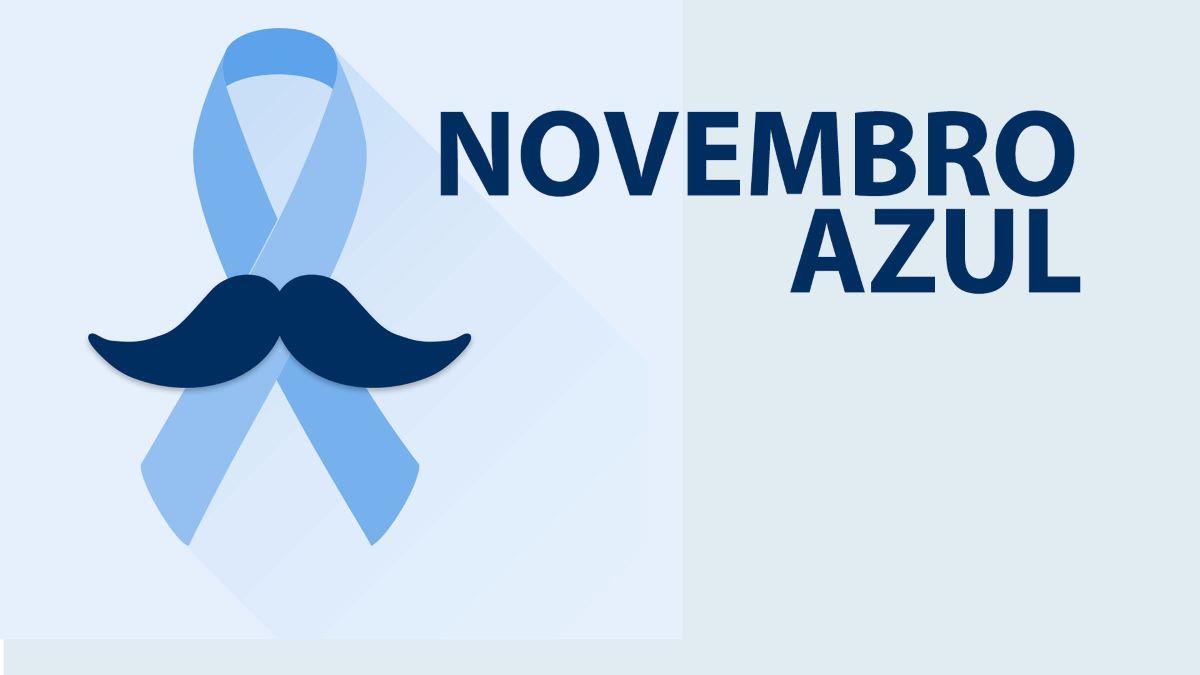 "Entenda qual é a importância do ""Novembro Azul"""