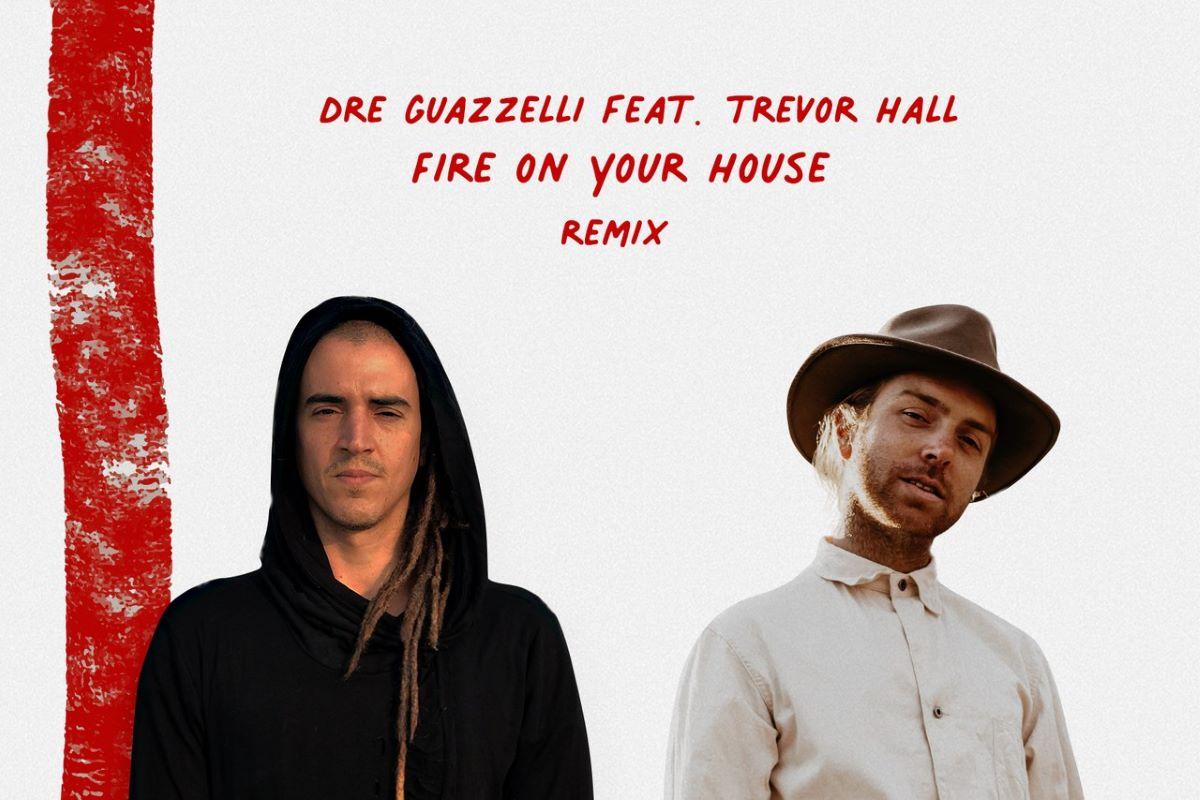 """""""Fire On Your House"""", de Trevor Hall, ganha versão de Dre Guazzelli"""
