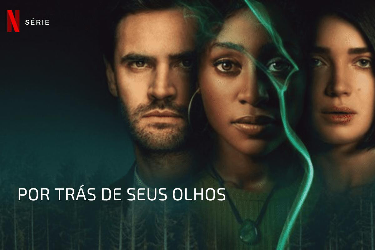 'Por Trás de Seus Olhos': Conheça a nova minissérie da Netflix