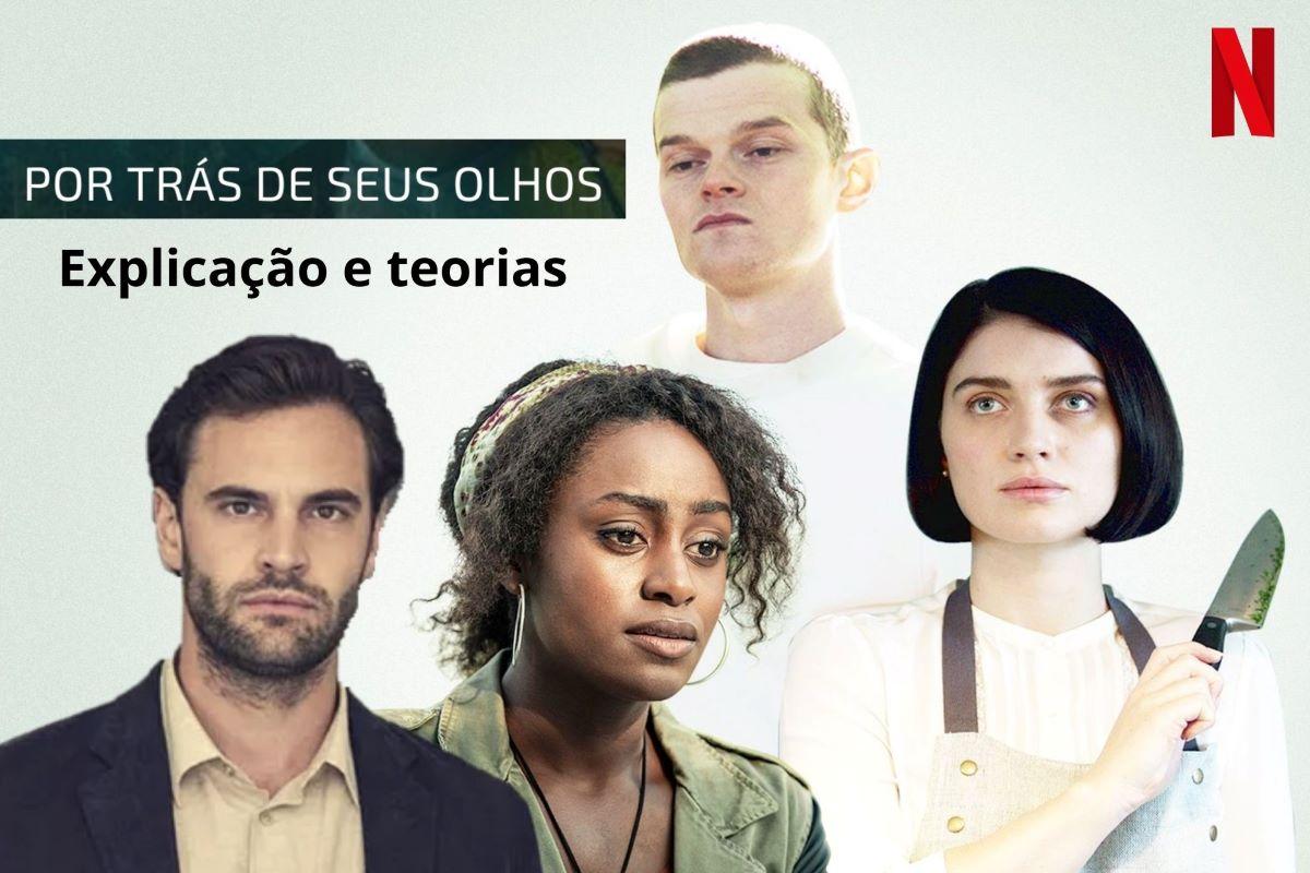 'Por Trás de Seus Olhos': explicação e teorias para a 2ª temporada