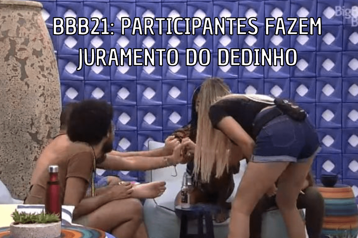 """BBB21: Participantes fazem juramento do dedinho: """"Não vamos se afastar"""""""