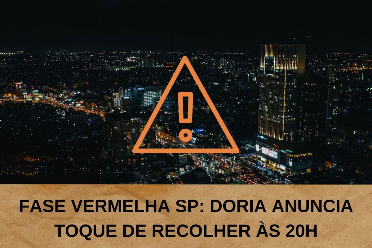 Fase Vermelha SP: Doria anuncia novo 'toque de recolher' às 20h