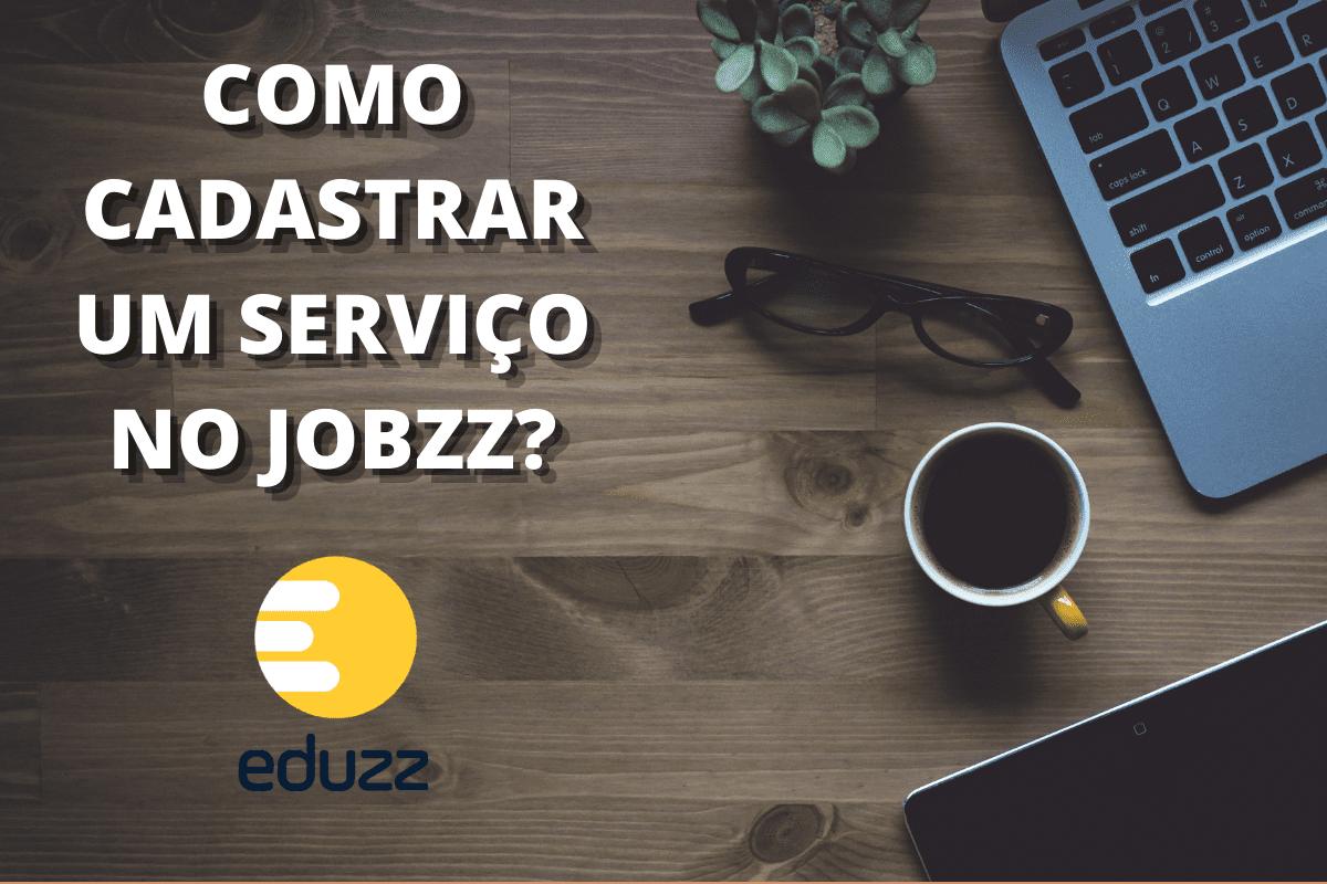 Venda pela web no cartão de crédito: como cadastrar um serviço no Jobzz, da Eduzz
