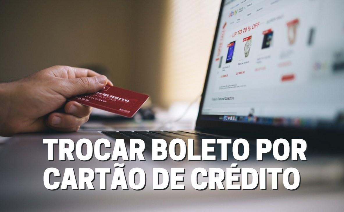 Trocar boleto por cartão de crédito como forma de pagamento na Eduzz é fácil, veja como