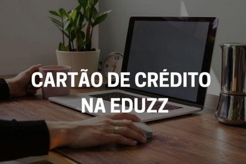 eduzz cartão de crédito