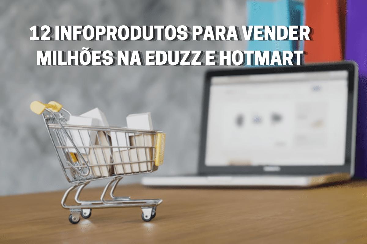 Venda no cartão de crédito: 12 tipos de infoprodutos que podem fazer milhões em vendas (Eduzz e Hotmart)