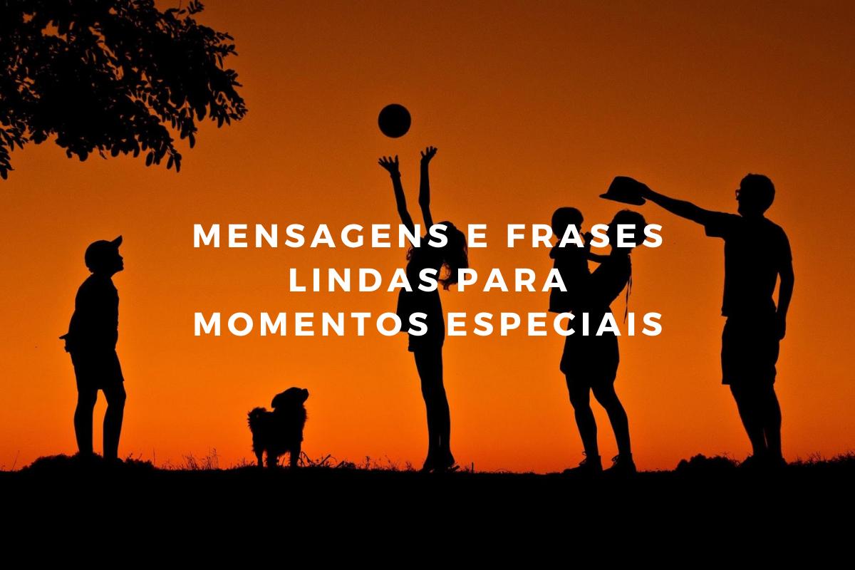 Mensagem: Frases e mensagens lindas para momentos especiais