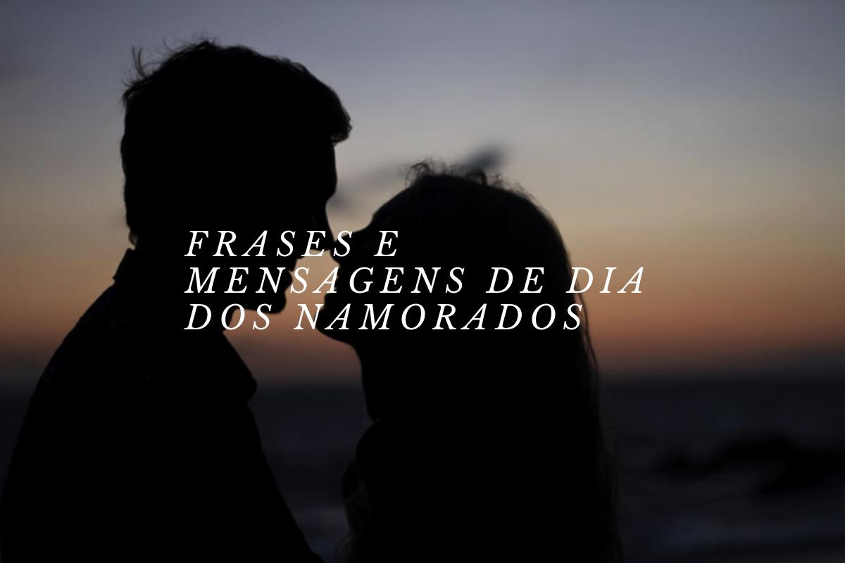 Mensagem Dia dos Namorados: Frases e mensagens lindas