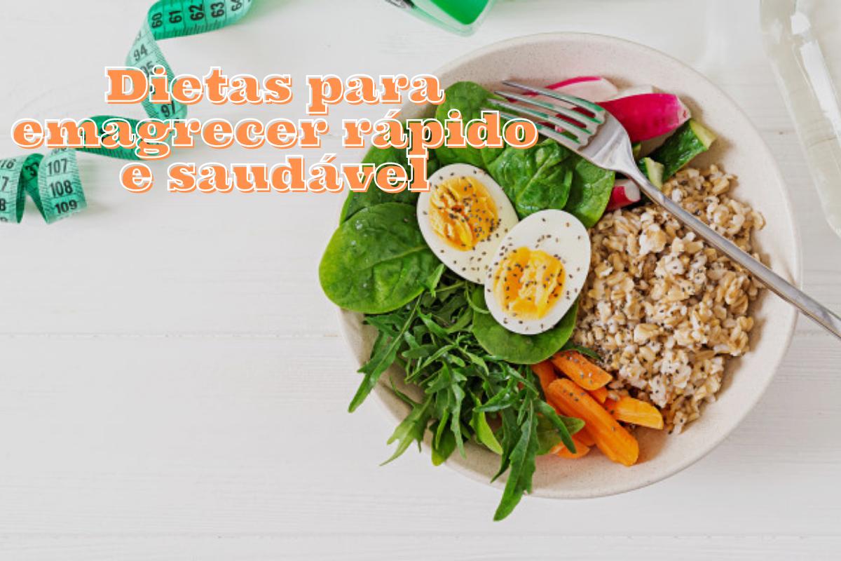 As melhores dietas para emagrecer rápido e de forma saudável; Confira