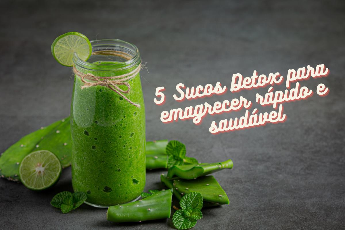 5 sucos detox para emagrecer rápido e de maneira saudável