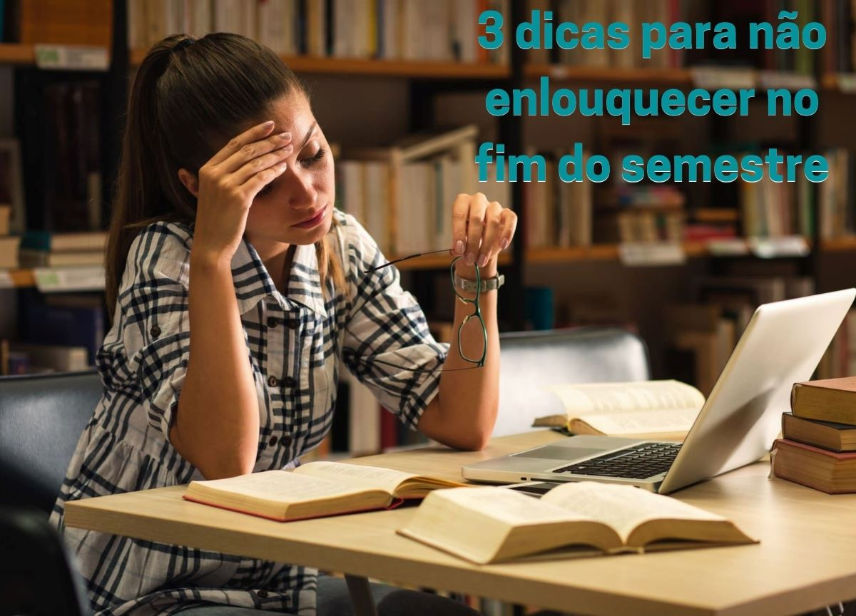Universitário: 3 dicas para não enlouquecer no fim do semestre