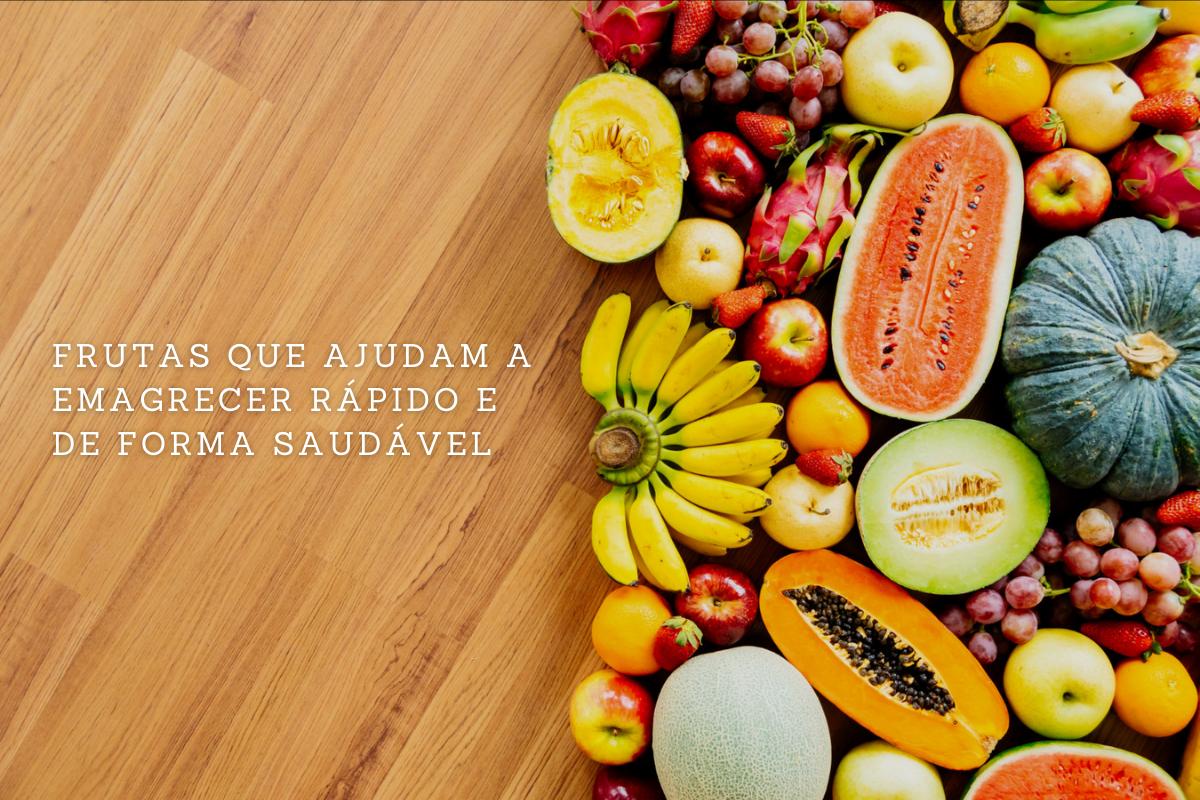 6 frutas que ajudam a emagrecer rápido e de forma saudável