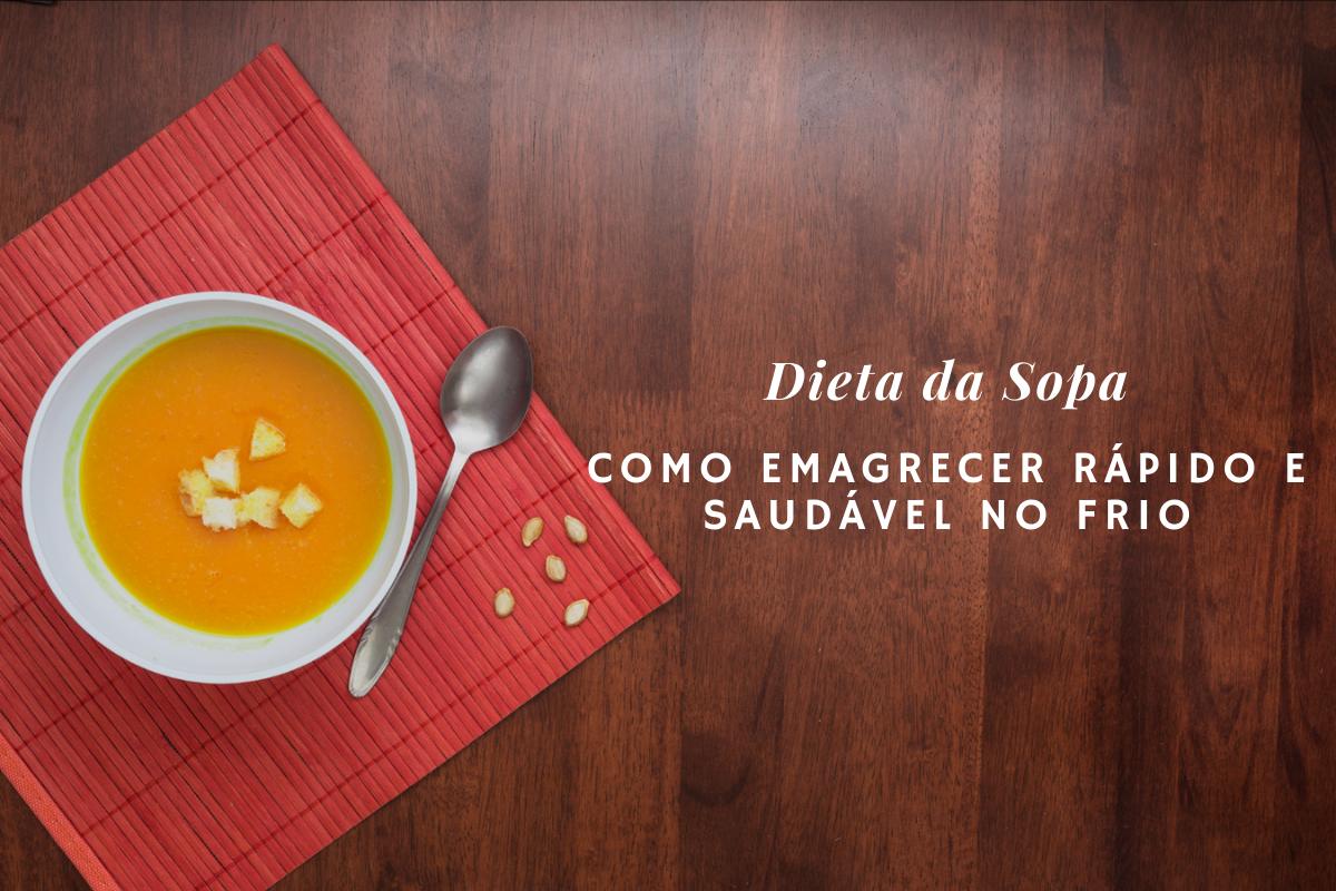 Dieta da Sopa: saiba como emagrecer rápido e de forma saudável no frio
