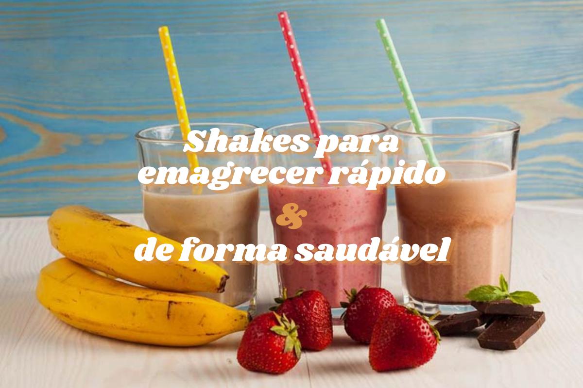 7 shakes caseiros para emagrecer rápido e de forma saudável; Confira