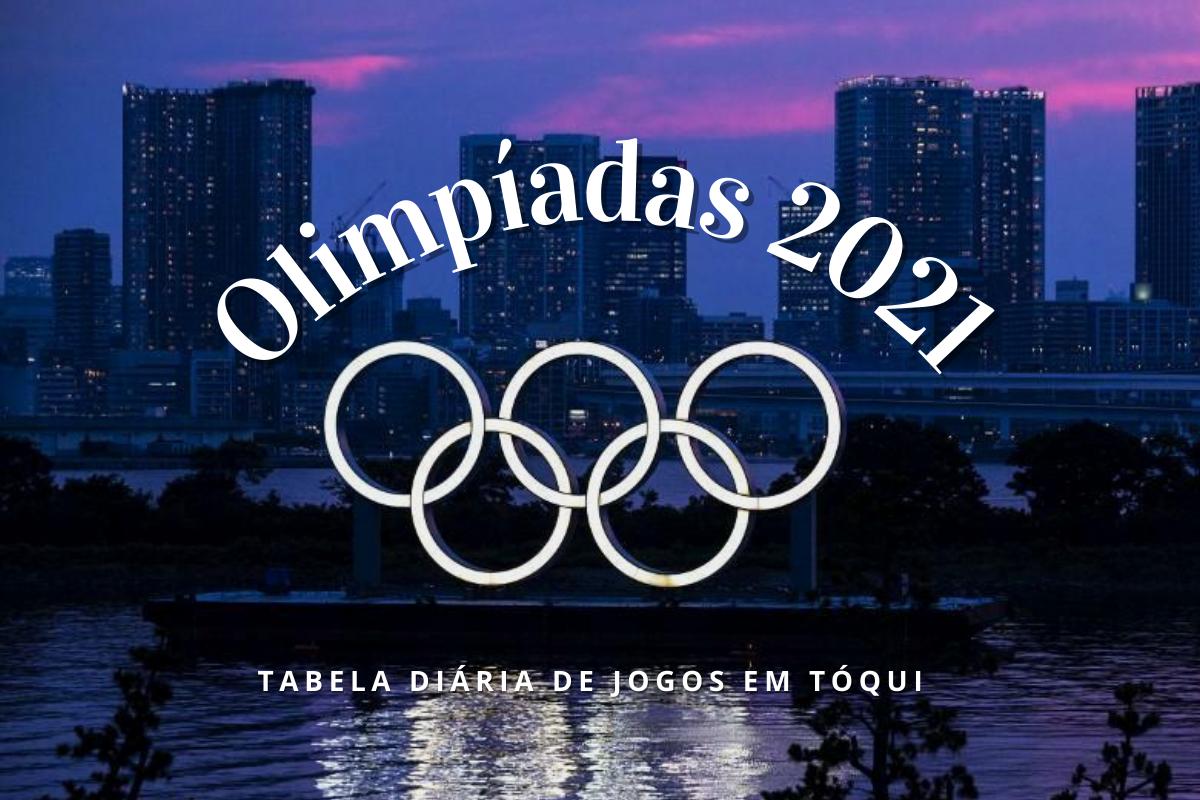 Olimpíadas 2021: Confira a tabela diária dos Jogos Olímpicos em Tóquio
