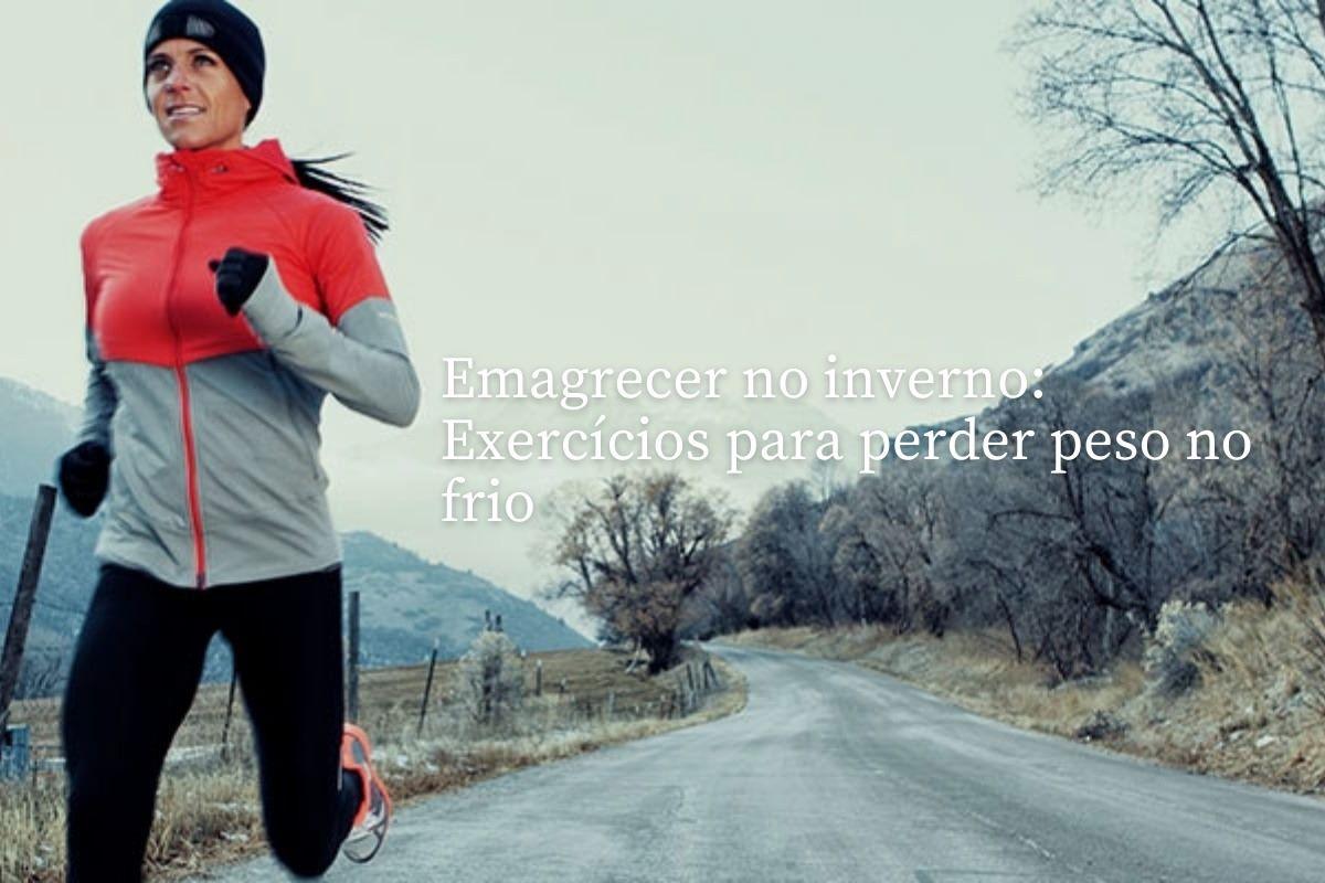 Emagrecer no frio: 6 exercícios para perder peso no inverno sem ficar desconfortável