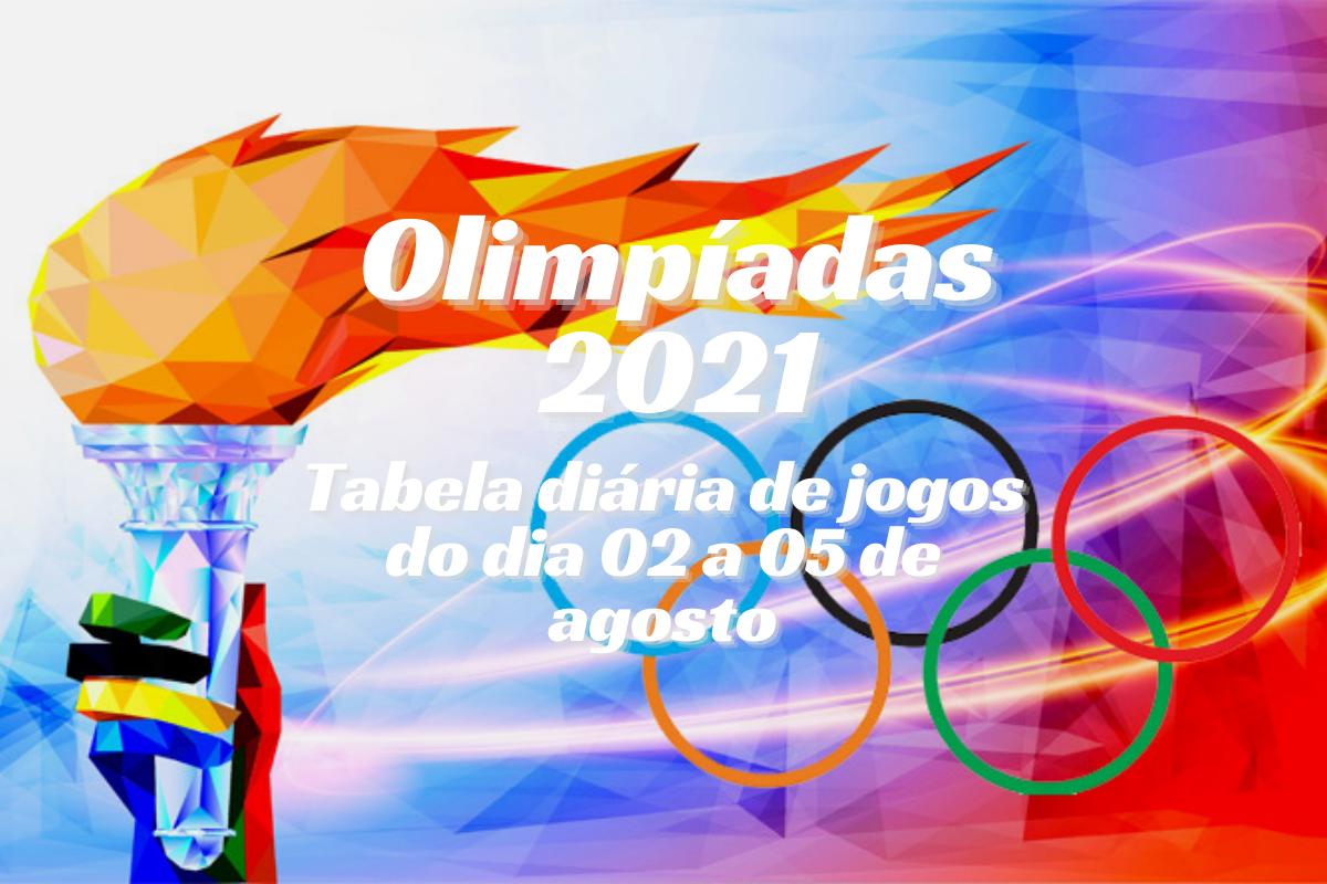 Olimpíadas 2021: Confira a tabela diária de jogos 02 a 05 de agosto