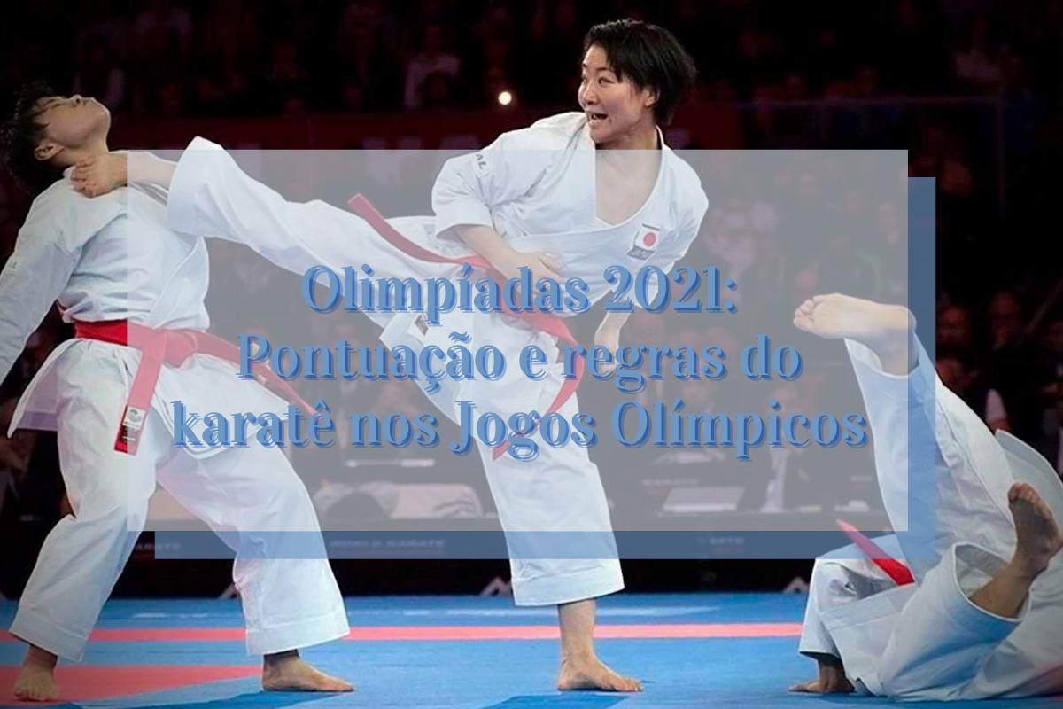 Olimpíadas 2021: Pontuação e regras do karatê nos Jogos Olímpicos