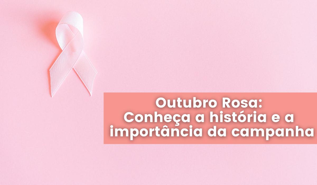 Outubro Rosa: conheça a história e a importância da campanha