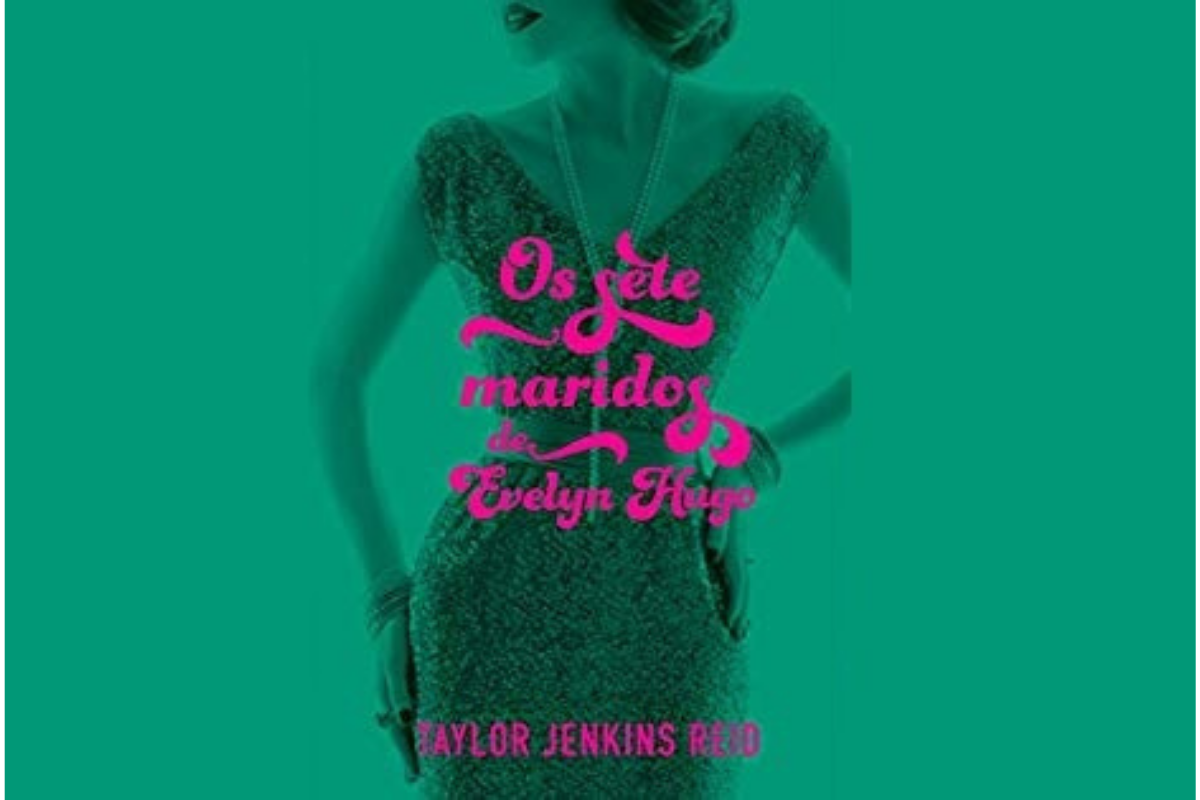 Crítica: Por que ler 'Os Sete Maridos de Evelyn Hugo'?